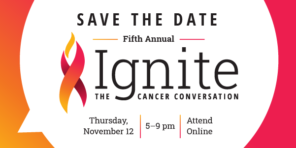 ignite the cancer conversation